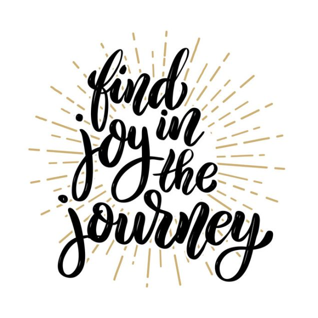 Find joy in the journey. Hand drawn motivation lettering quote. Design element for poster, banner, greeting card.